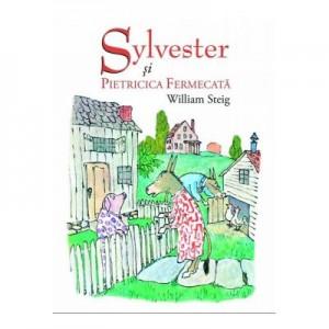 Sylvester si pietricica fermecata. Paperback - William Steig