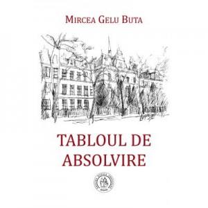 Tabloul de absolvire - Mircea Gelu Buta