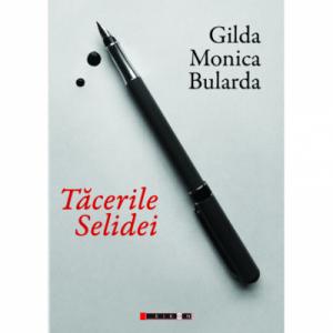Tacerile Selidei - Gilda Monica Bularda