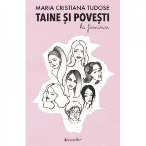 Taine si povesti la feminin - Maria Cristiana Tudose