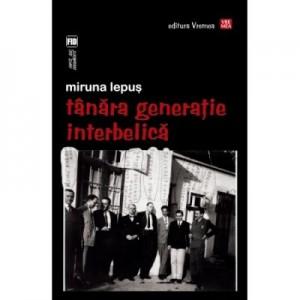 Tanara Generatie Interbelica - Miruna Lepus