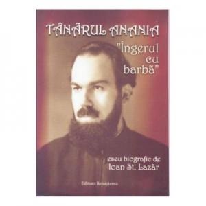 Tanarul Anania, Ingerul cu barba - Ioan St. Lazar