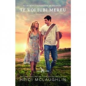 Te voi iubi mereu. Seria Beaumont, volumul 1 - Heidi McLaughlin