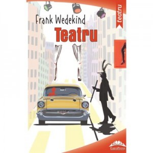 Teatru - Frank Wedekind