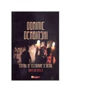 Teatrul de televiziune si sacrul - Dominic Dembinski