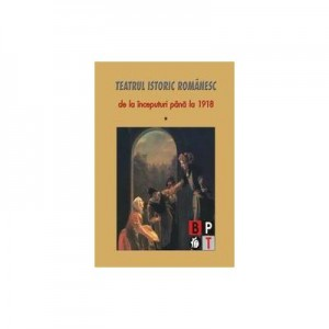 Teatru istoric romanesc - vol 1