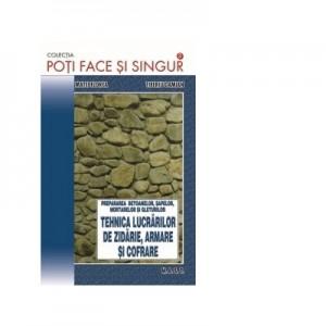 Tehnica lucrarilor de zidarie, armare si cofrare - Matei Florea, Tiberiu Damian