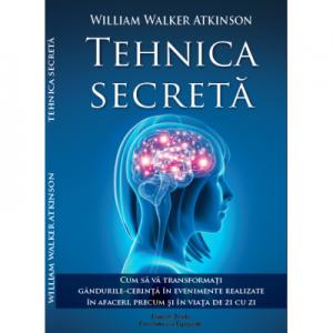 Tehnica secreta - W. W. Atkinson