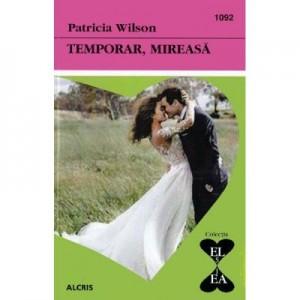 Temporar, mireasa - Patricia Wilson