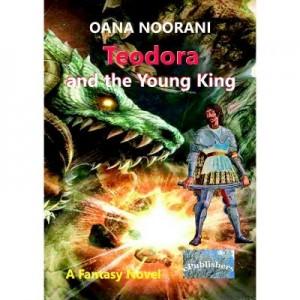 Teodora and the Young King - Oana Noorani