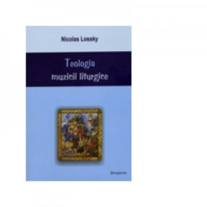 Teologia muzicii liturgice - Nicolas Lossky
