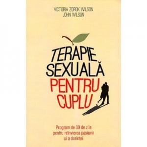 Terapie sexuala pentru cuplu - Victoria Zdrok Wilson, John Wilson