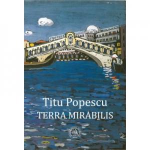 Terra mirabilis - Titu Popescu