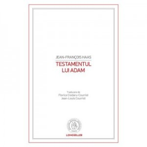 Testamentul lui Adam - Jean-Francois Haas