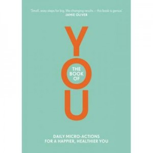 The Book of You. Daily Micro-Actions for a Happier, Healthier You - Nora Rosendahl, Nelli Lahteenmaki, Aleksi Hoffman