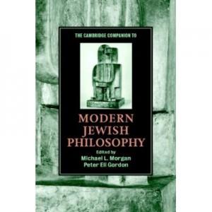 The Cambridge Companion to Modern Jewish Philosophy - Michael L. Morgan, Peter Eli Gordon