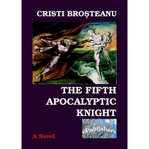 The fifth apocalyptic knight - Cristi Brosteanu