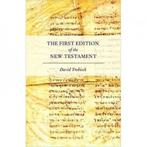 The First Edition of the New Testament - David Trobisch