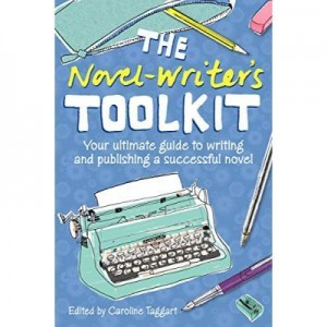 The Novel-writer's Toolkit - Caroline Taggart