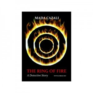 The Ring of Fire. A detective story - Mada Cazali