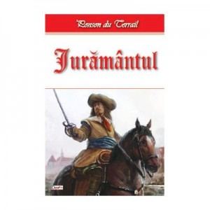 Tineretea regelui Henric 4/10-Juramantul - Ponson du Terrail