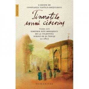 Tineretile unui ciocoias. Viata lui Dimitrie Foti Merisescu de la Colentina scrisa de el insusi la 1817 - Dimitrie Foti Merisescu