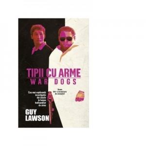 Tipii cu arme - Guy Lawson