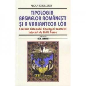 Tipologia basmelor romanesti si a variantelor lor. Ed. 2019 - Adolf Schullerus