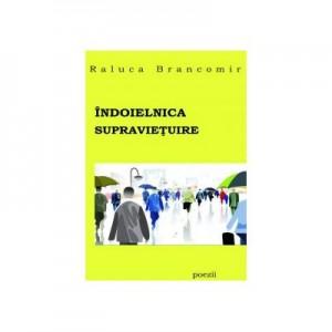 Indoielnica supravietuire - Raluca Brancomir