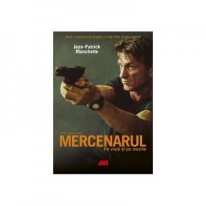 Mercenarul (The Gunman). Pe viata si pe moarte - Jean Patrick Manchette