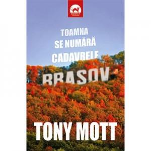 Toamna se numara cadavrele - Tony Mott
