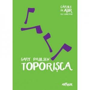 Toporisca. Colectia Cartile de aur ale copilariei - Gary Paulsen