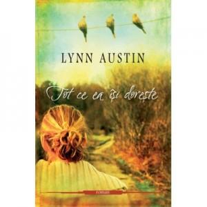 Tot ce ea isi doreste - Lynn Austin