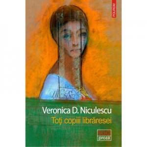 Toti copiii libraresei - Veronica D. Niculescu