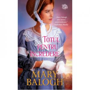 Totul pentru incredere - Mary Balogh
