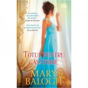 Totul pentru casatorie - Mary Balogh