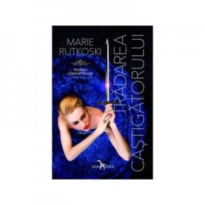 Tradarea castigatorului. Trilogia castigatorului Cartea 2 - Marie Rutkoski