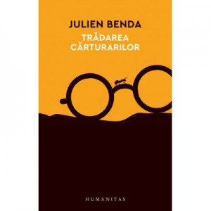 Tradarea carturarilor - Julien Benda