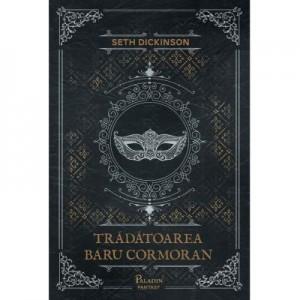 Tradatoarea Baru Cormoran - Seth Dickinson