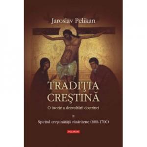 Traditia crestina. O istorie a dezvoltarii doctrinei vol. al II- lea - Jaroslav Pelikan