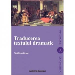 Traducerea textului dramatic - Catalina Iliescu-Gheorghiu