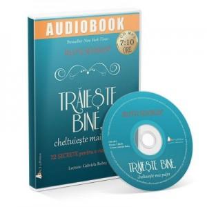 Traieste bine, cheltuieste mai putin (Audiobook) - Ruth Soukup