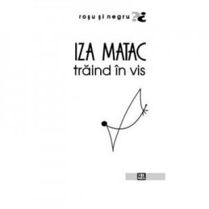 Traind in vis - Iza Matac