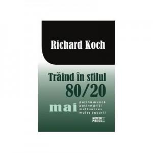 Traind in stilul 80. 20 - Richard Koch