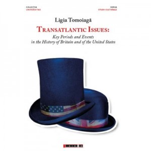 Transatlantic issues: Key Periods and Events in the History of Britain and of the United States - Ligia TOMOIAGA