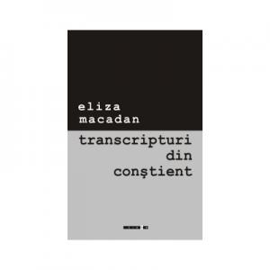 Transcripturi din constient - Eliza Macadan