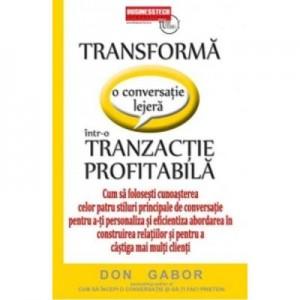 Transforma o Conversatie Lejera Intr-o Tranzactie Profitabila - Don Gabor