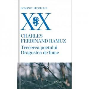 Trecerea poetului. Dragostea de lume - Charles Ferdinand Ramuz