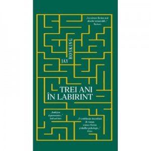Trei ani in labirint - Jay Hosking