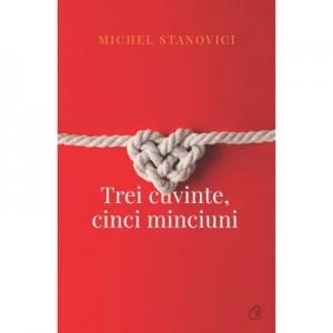 Trei cuvinte, cinci minciuni - Michel Stanovici